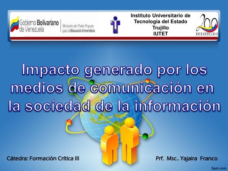Impacto Generado por los medios  de comunicacion en la sociedad de la Informacion