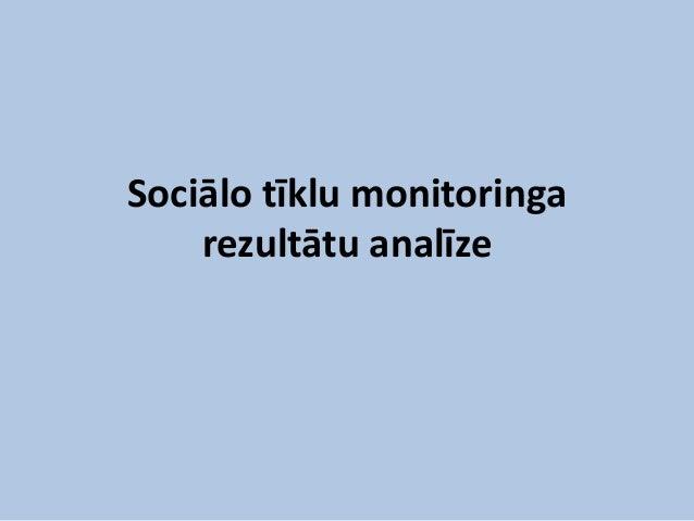 Sociālo tīklu monitoringa    rezultātu analīze