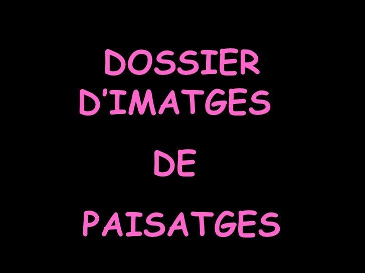 DOSSIER D'IMATGES  DE  PAISATGES