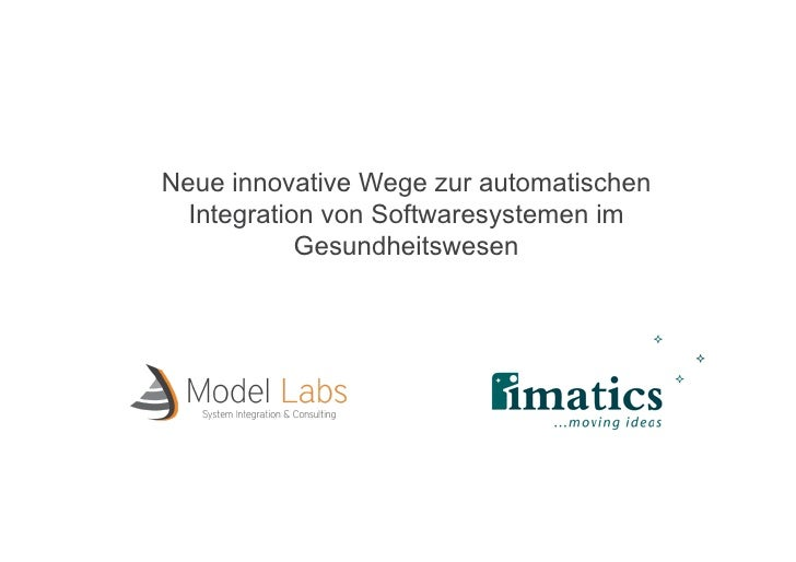 Neue innovative Wege zur automatischen Integration von Softwaresystemen im Gesundheitswesen<br />