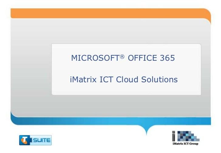 MICROSOFT® OFFICE 365iMatrix ICT Cloud Solutions