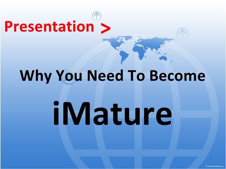 iMature introduction