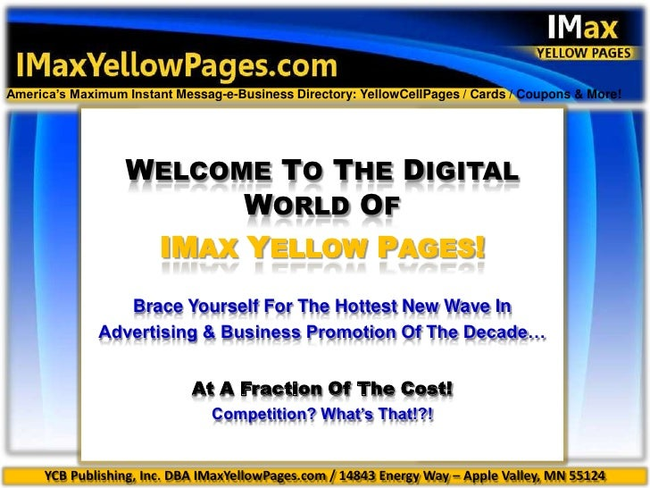 introduction<br />America's Maximum Instant Messag-e-Business Directory: YellowCellPages / Cards / Coupons & More!<br />WE...