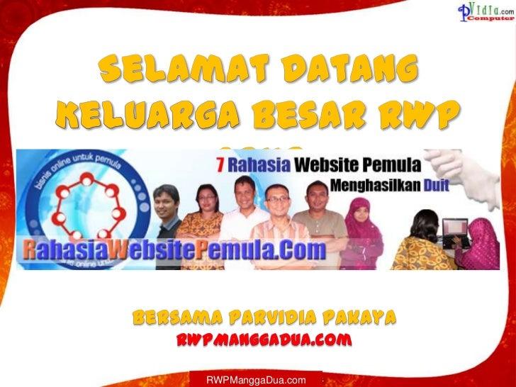 SelamatDatangKeluargaBesar RWP Grup<br />BersamaParvidiaPakaya<br />RWPManggaDua.com<br />RWPManggaDua.com<br />