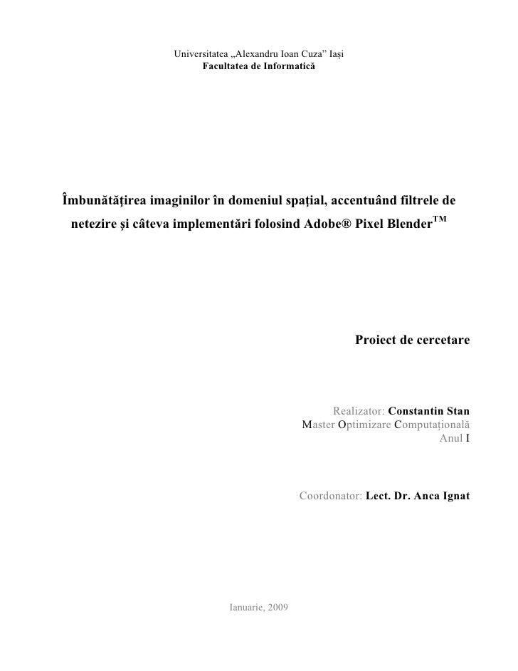 """Universitatea """"Alexandru Ioan Cuza"""" Iași                          Facultatea de Informatică     Îmbunătăţirea imaginilor î..."""