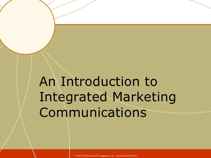 An Introduction to Integrated Marketing Communications ©  2007 McGraw-Hill Companies, Inc., McGraw-Hill/Irwin