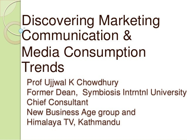 Discovering Marketing Communication &  Media Consumption Trends
