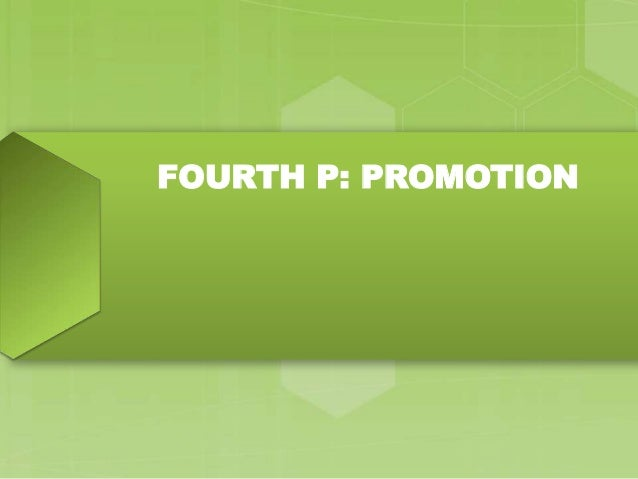 FOURTH P: PROMOTION
