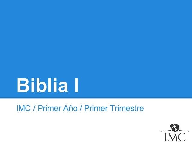 Biblia I IMC / Primer Año / Primer Trimestre