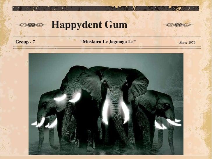 "Happydent GumGroup - 7       ""Muskura Le Jagmaga Le""   - Since 1970"