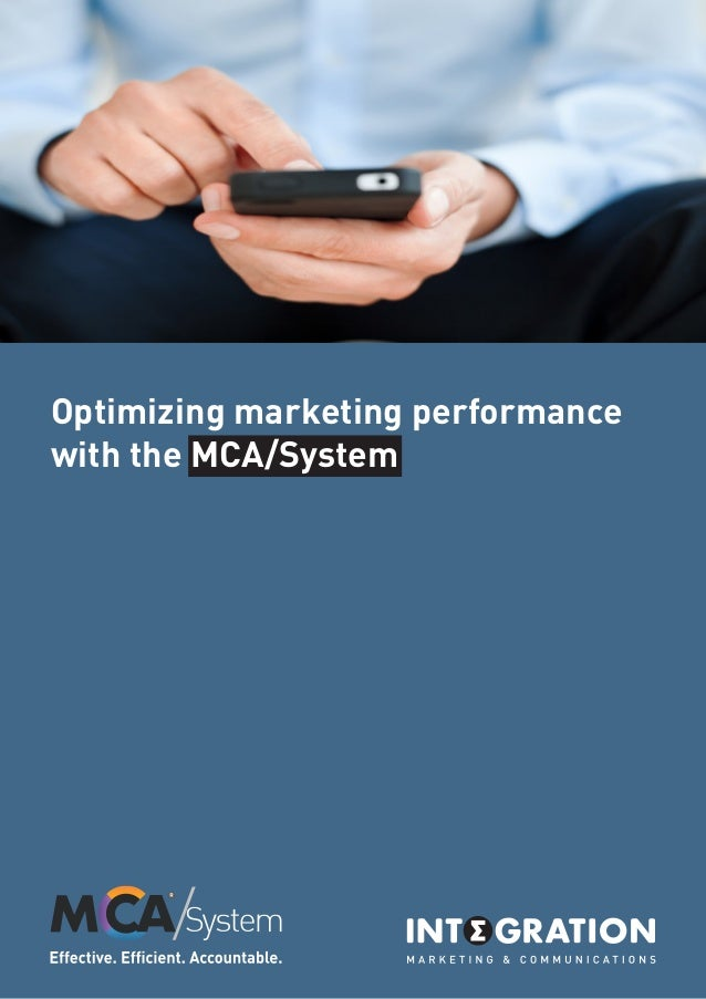 Optimizing marketing performance with the MCA/System