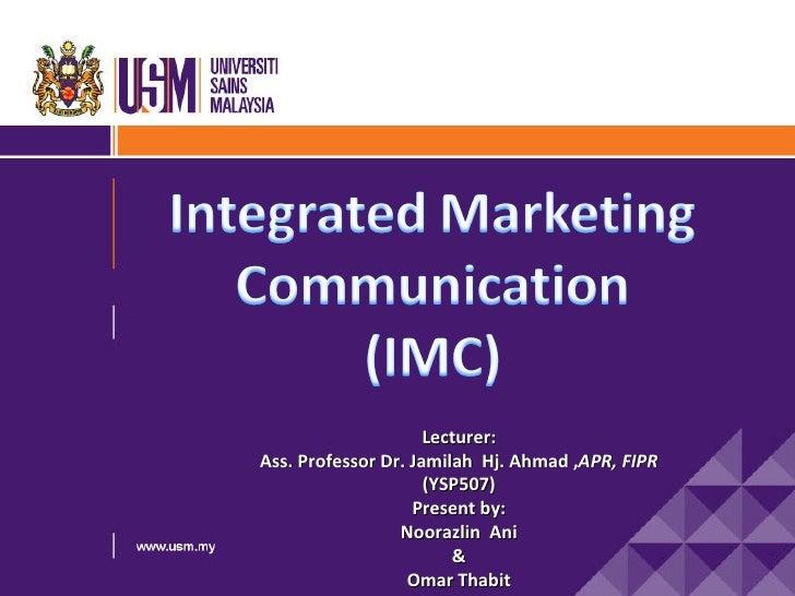 Lecturer:Ass. Professor Dr. Jamilah Hj. Ahmad ,APR, FIPR                     (YSP507)                   Present by:       ...