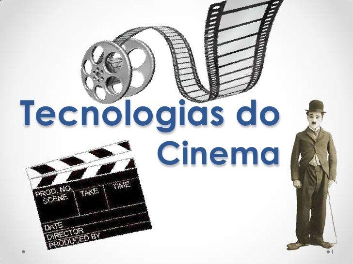 Tecnologias do       Cinema                 1