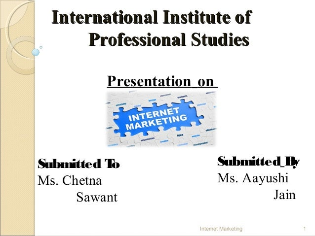 International Institute ofInternational Institute of Professional StudiesProfessional Studies Presentation on Submitted To...