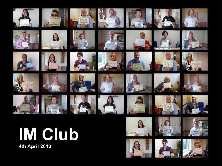 IM Club4th April 2012