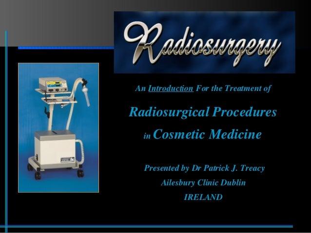 IMCAS Paris 2004 'Uses of Radiosurgery in Aesthetic Medicine'