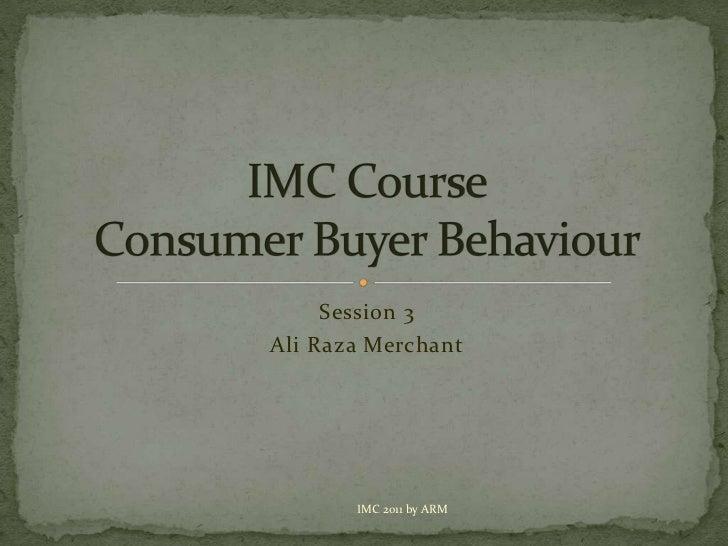 Imc course session 3 consumer buyer behaviour