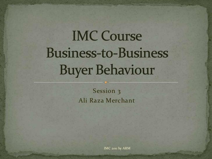 Imc course session 4 business buyer behaviour