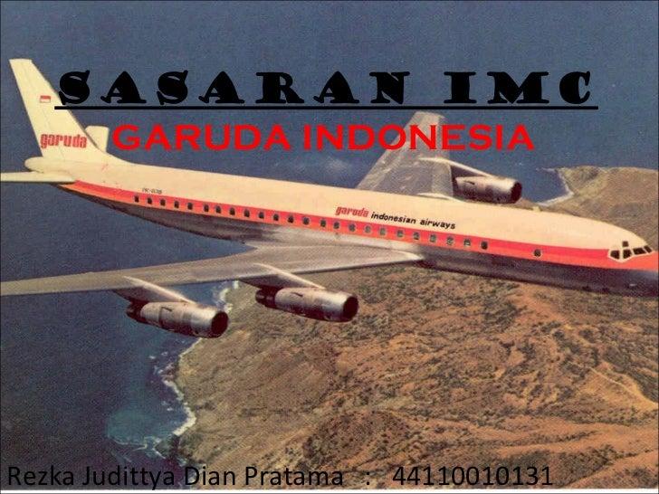 SASARAN IMC  GARUDA INDONESIA Rezka Judittya Dian Pratama  :  44110010131