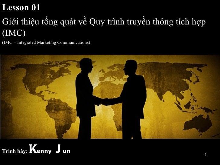 Lesson 01                                     MQ Solution., IncGiới thiệu tổng quát về Quy trình truyền thông tích hợp(IMC...
