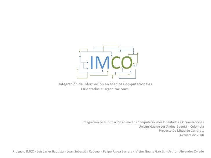 Integración de Información en Medios Computacionales<br />Orientados a Organizaciones.<br />Integración de Información en ...