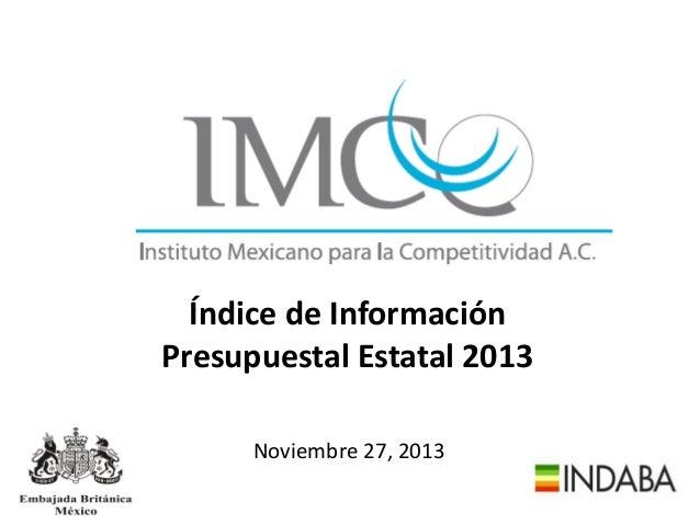Índice de Información Presupuestal Estatal 2013 Noviembre 27, 2013