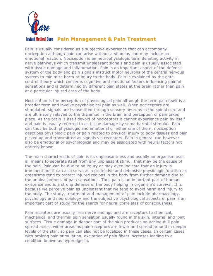 Pain Management & Pain Treatment  Pain is usually considered as a subjective experience that can accompany nociception alt...