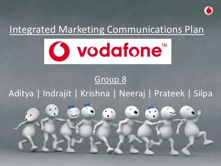 Integrated Marketing Communications Plan                        Group 8Aditya   Indrajit   Krishna   Neeraj   Prateek   Si...