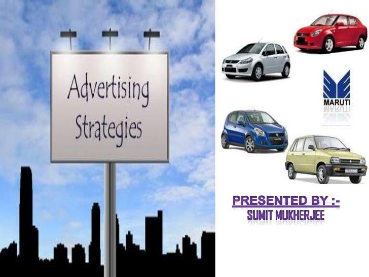advertising strategies of MARUTI SUZUKI, HYUNDAI AND TATA MOTORS by sumit mukherjee
