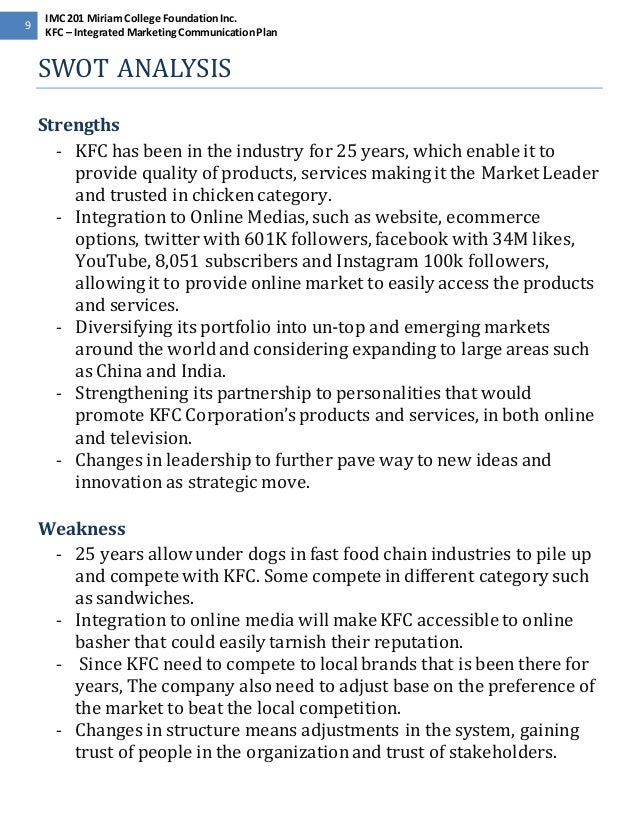 kfc swot analysis Kentucky fried chicken and the global fast-food industry kushal rakshit (id - 02774170) swot analysis: strengths: kfc is a market leader kfc is world's largest chicken restaurant chain so, it's easy for them to grow the company on international level and open franchises all over the world.