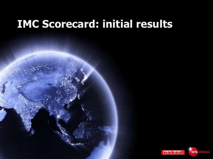 IMC Scorecard: initial results