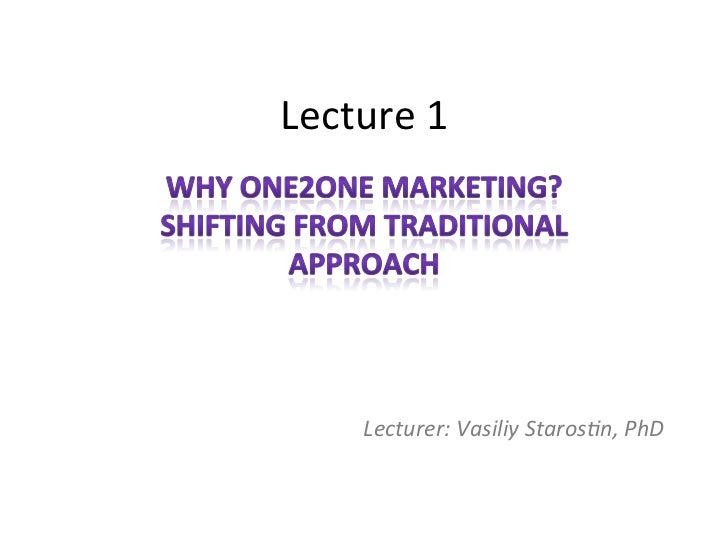 Lecture 1        Lecturer: Vasiliy Staros1n, PhD