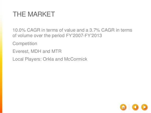 THE MARKET 10.0% CAGR in terms of value and a 3.7% CAGR in terms of volume over the period FY'2007-FY'2013 Competition Eve...