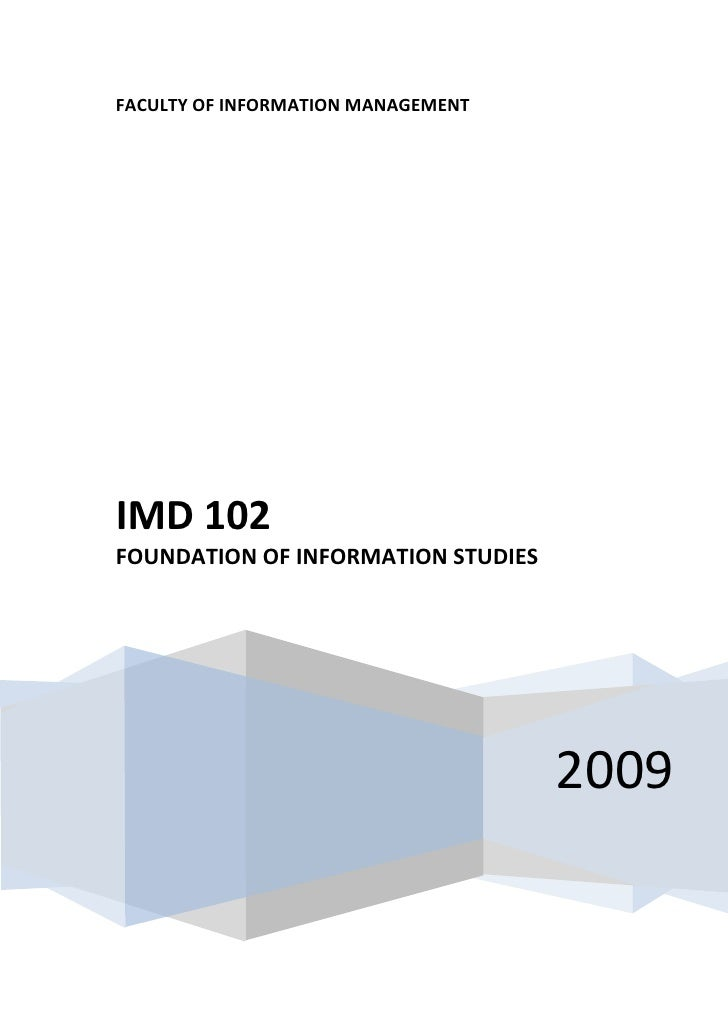 FACULTY OF INFORMATION MANAGEMENT     IMD 102 FOUNDATION OF INFORMATION STUDIES                                         20...