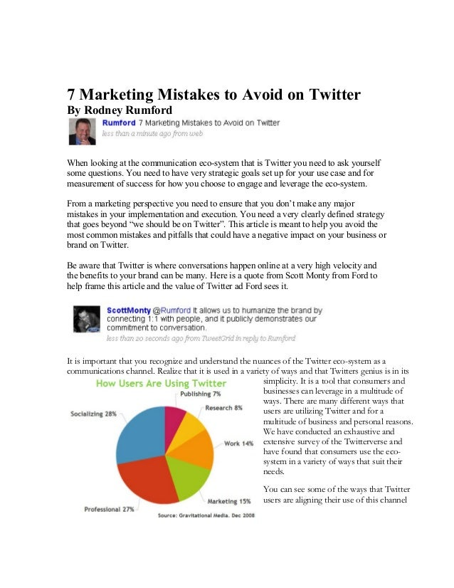 7 Marketing Mistakes to Avoid on Twitter By Rodney Rumford    When looking at the communication eco-system that is Twitter...
