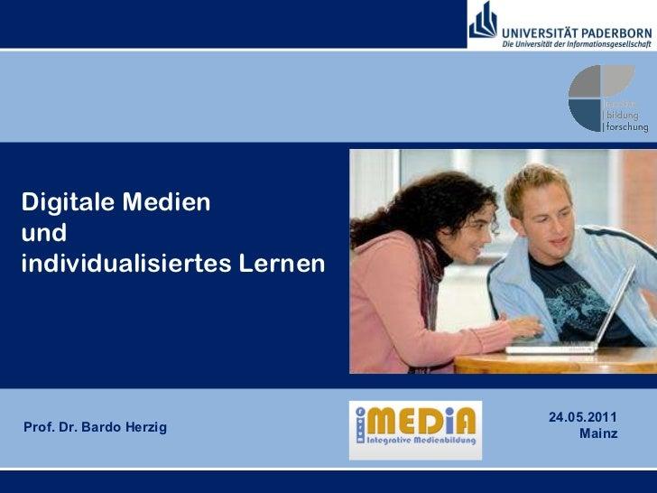 Prof. Dr. Bardo Herzig Digitale Medien und individualisiertes Lernen 24.05.2011 Mainz