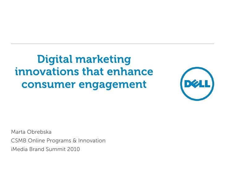 Digital marketing innovations that enhance consumer engagement<br />Marta Obrebska<br />CSMB Online Programs & Innovation<...