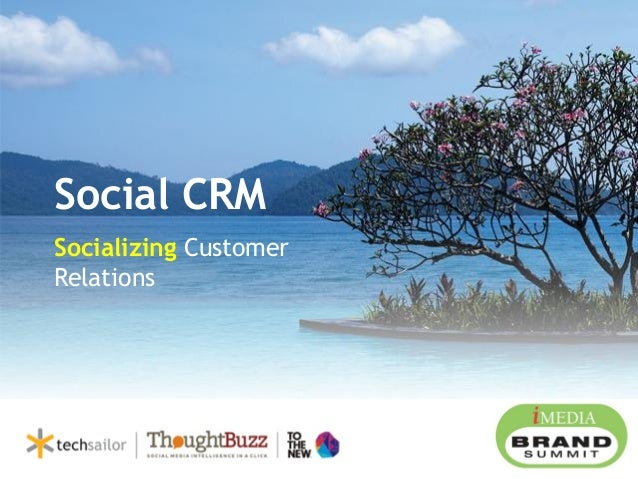 Social CRM Socializing Customer Relations