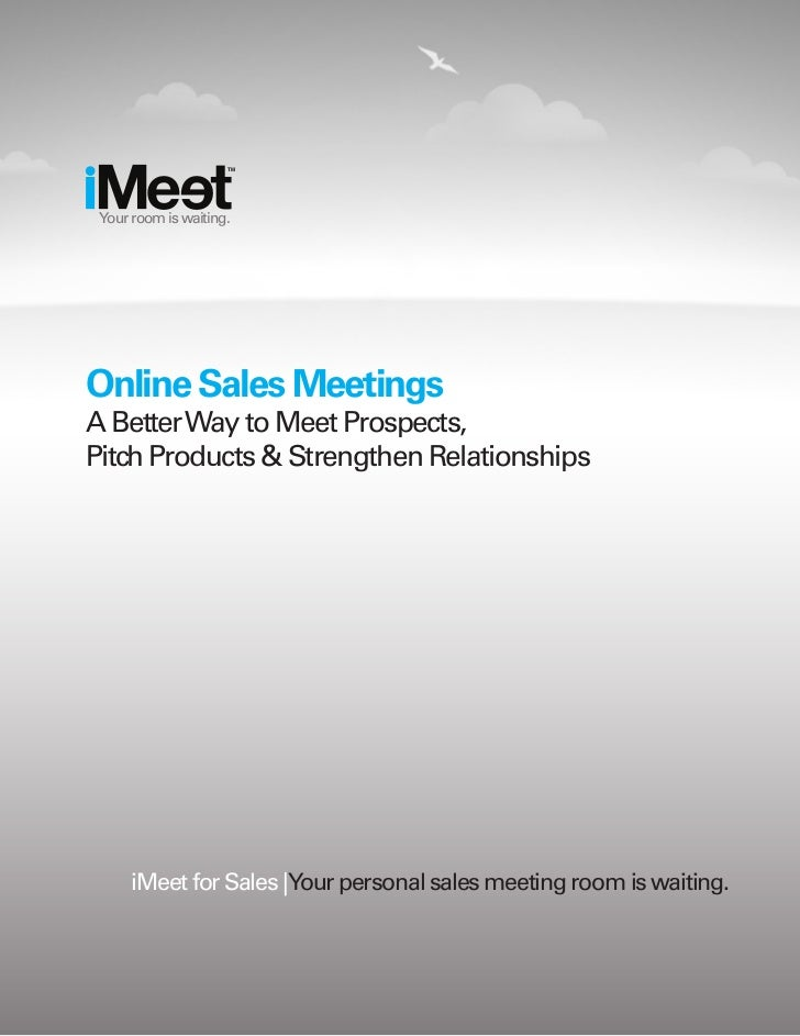 TM Your room is waiting.Online Sales MeetingsA Better Way to Meet Prospects,Pitch Products & Strengthen Relationships     ...