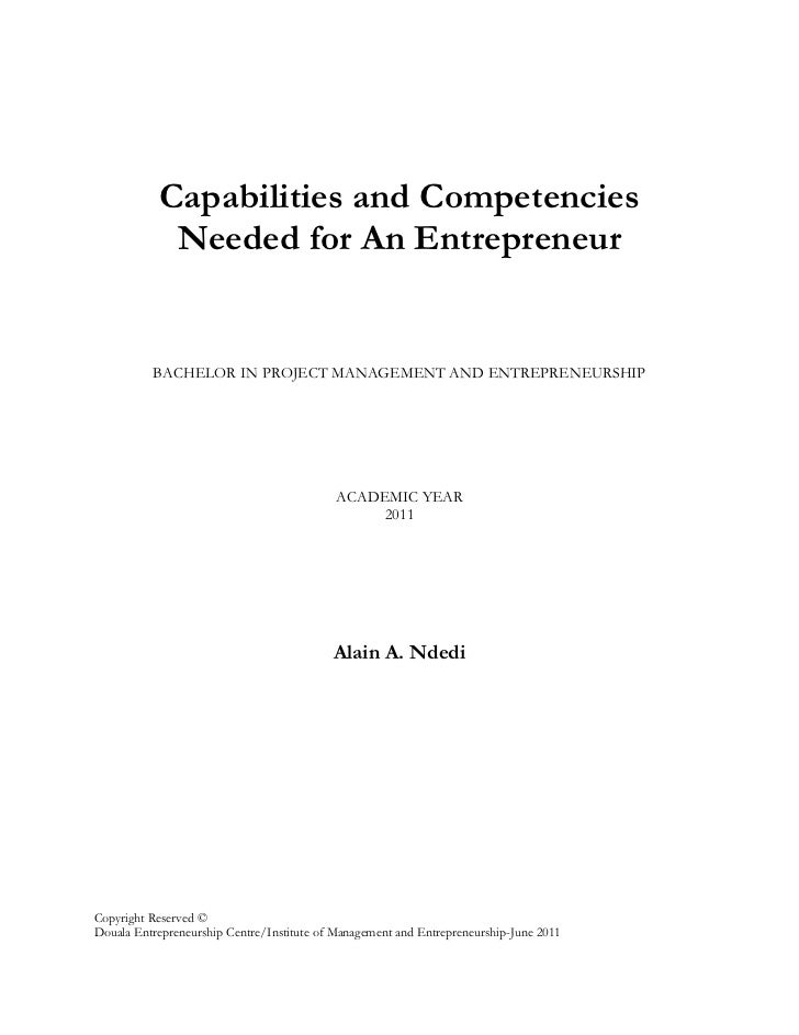 Capabilities and Competencies Needed for An Entrepreneur<br /> SUBJECT   * MERGEFORMAT <br />BACHELOR IN PROJECT MANAGEMEN...