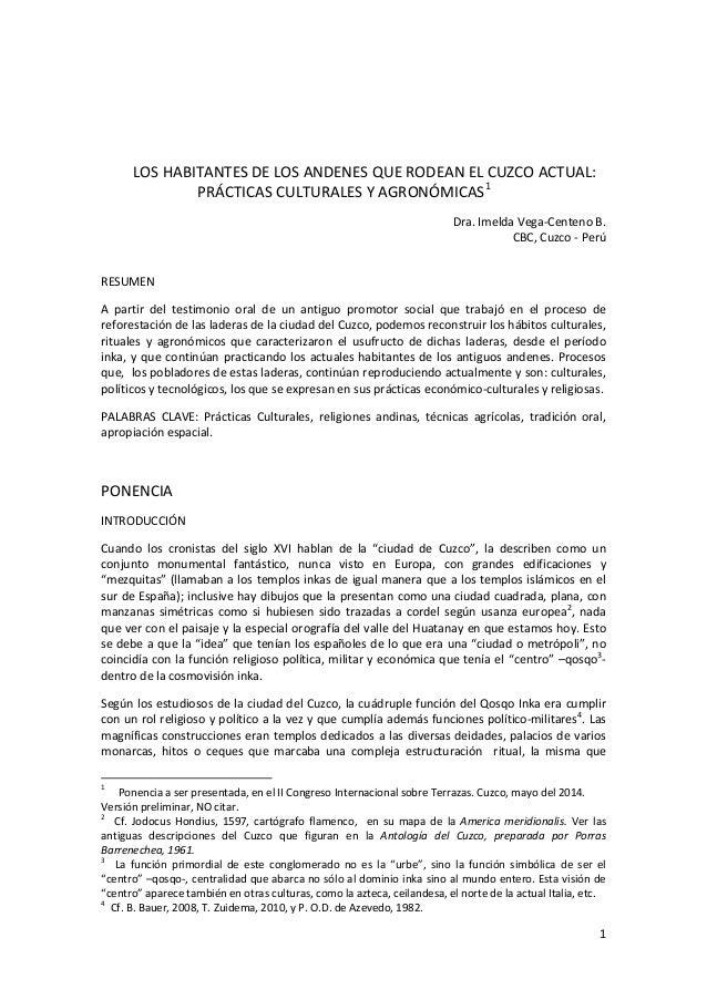 1 LOS HABITANTES DE LOS ANDENES QUE RODEAN EL CUZCO ACTUAL: PRÁCTICAS CULTURALES Y AGRONÓMICAS1 Dra. Imelda Vega-Centeno B...