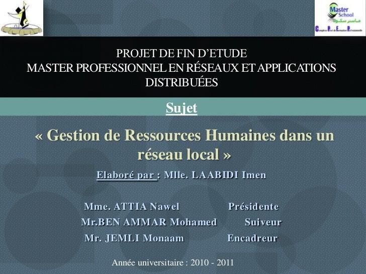 PROJET DE FIN D'ETUDEMASTER PROFESSIONNEL EN RÉSEAUX ET APPLICATIONS                 DISTRIBUÉES                          ...
