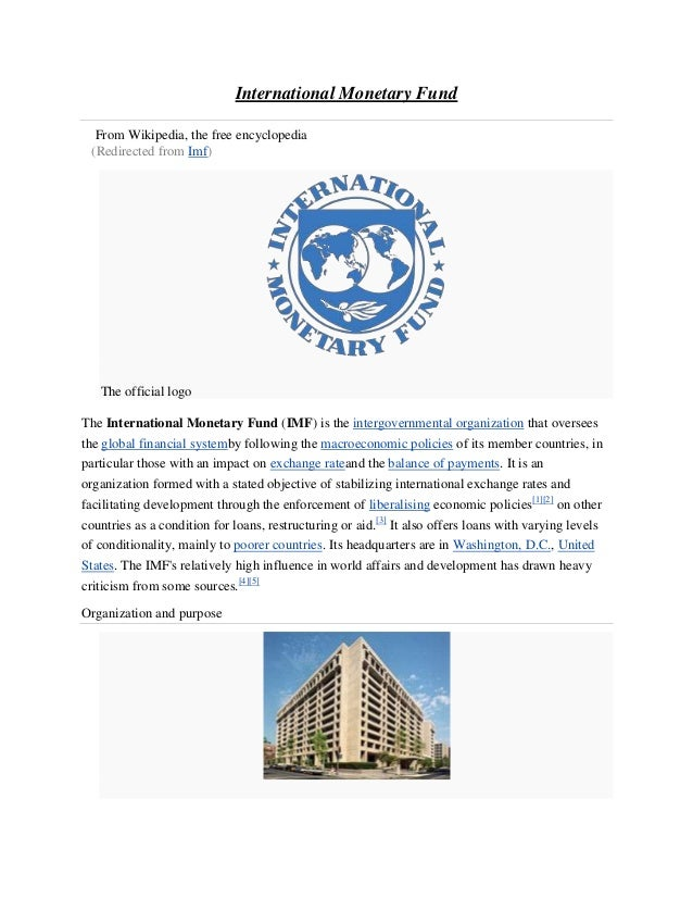 International Monetary Fund  From Wikipedia, the free encyclopedia (Redirected from Imf)   The official logoThe Internatio...