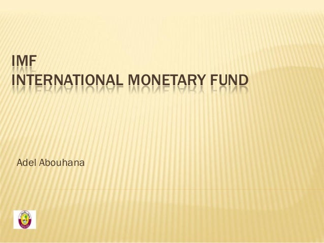 IMF INTERNATIONAL MONETARY FUND  Adel Abouhana