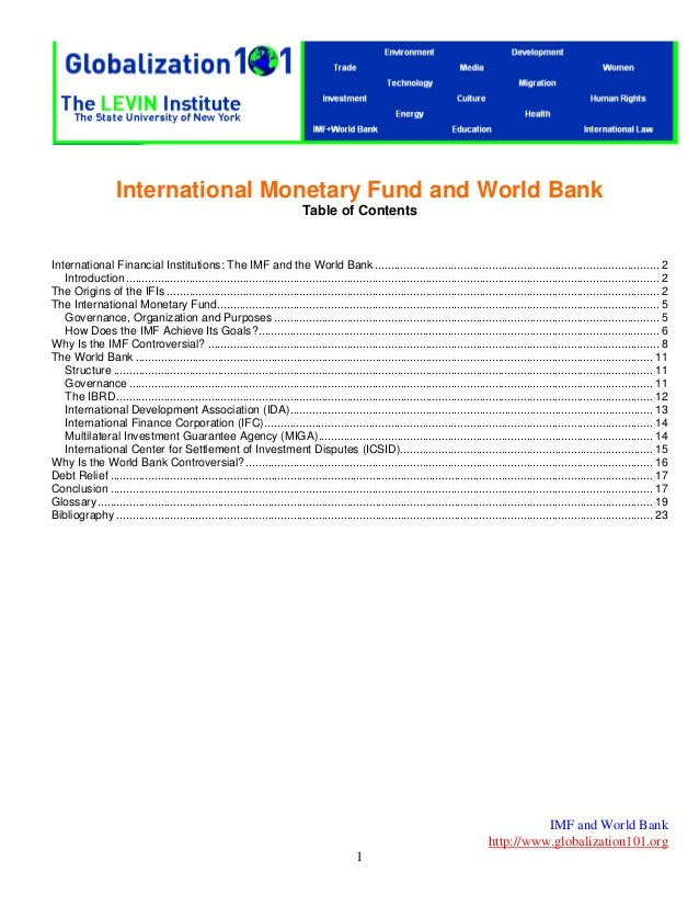 IMF and World Bank http://www.globalization101.org 1 International Monetary Fund and World Bank Table of Contents Internat...