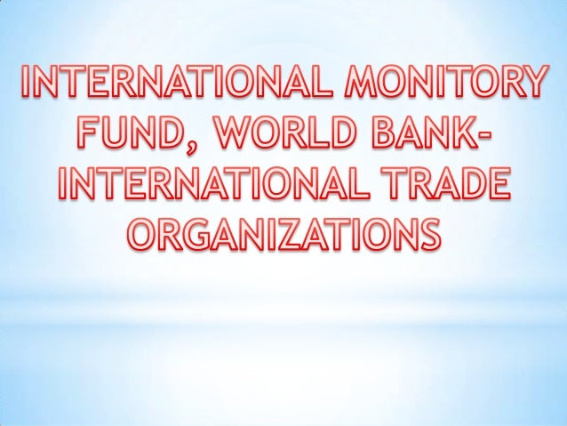 international monitory fund The imf independent evaluation office were looking to develop an evaluation strategy for the international monetary fund's national and global economic survelliance work evaluating this activity presents the classic evaluation problem of attempting to evaluate whether an intervention is causing high-level outcomes to.