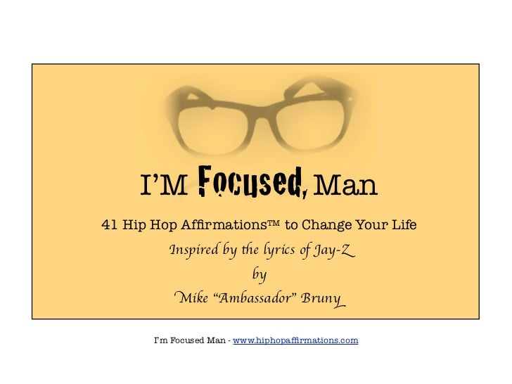 I'M        Focused, Man41 Hip Hop AffirmationsTM to Change Your Life          Inspired by the lyrics of Jay-Z              ...
