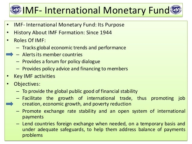an analysis of the origin and role of the international monetary fund Then the world bank, the international monetary fund and the different regional banks and lending institutions play their roles in a way, it was a handover from the tyranny of dictatorships to what could be called the dictatorship of debt.