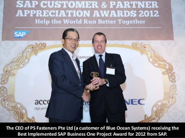 The CEO of PS Fasteners Pte Ltd (a customer of Blue Ocean Systems) receiving the     Best Implemented SAP Business One Pro...