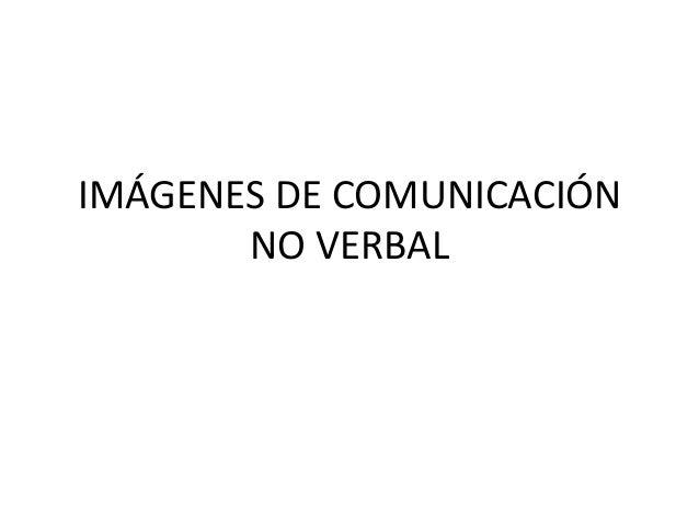 IMÁGENES DE COMUNICACIÓNNO VERBAL